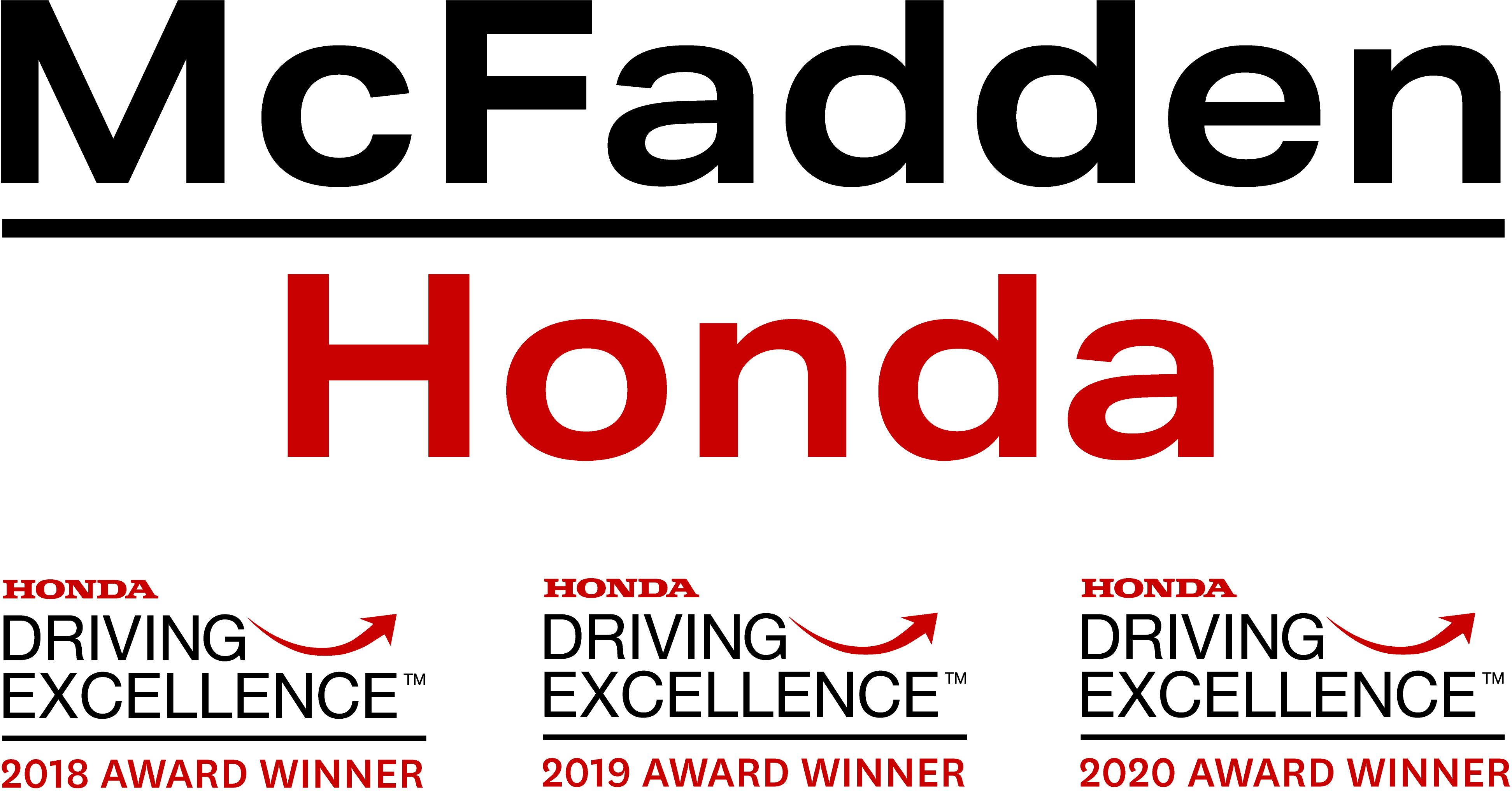McFadden Honda has won the Honda Driving Excellence Award 3 times as of 2020.